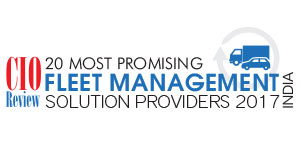 20 Most Promising Fleet Management Solution Providers - 2017