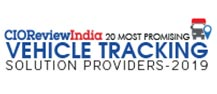 20 Most Promising Vehicle Tracking Solution Providers - 2019